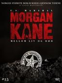 Morgan Kane 15: Mellom Liv og Død
