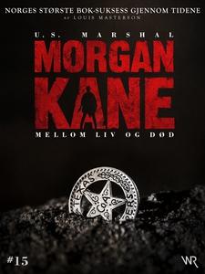 Morgan Kane 15: Mellom Liv og Død (ebok) av L