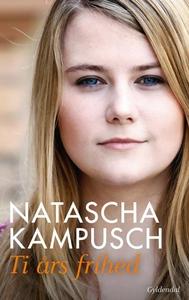 Ti års frihed (lydbog) af Natascha Ka