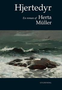 Hjertedyr (e-bog) af Herta Müller