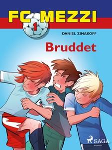FC Mezzi 1 - Bruddet (ebok) av Daniel Zimakof