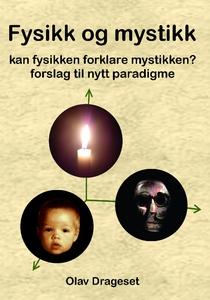 Fysikk og mystikk (ebok) av Olav Drageset