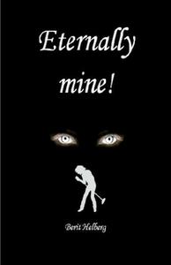Eternally mine! (ebok) av Berit Helberg