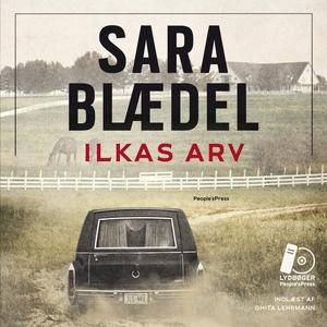 Ilkas arv (lydbog) af Sara Blædel