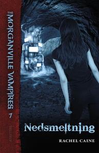 The Morganville Vampires #7: Nedsmelt