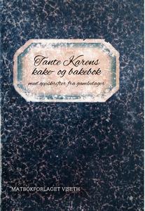 Tante Karens kake-og bakebok (ebok) av Solvei