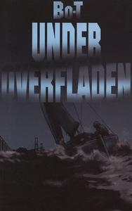 Under Overfladen (lydbog) af Bo Torst