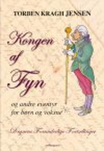 KONGEN AF FYN - OG ANDRE EVENTYR FOR