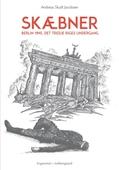 Skæbner – Berlin 1945, Det Tredje Riges undergang