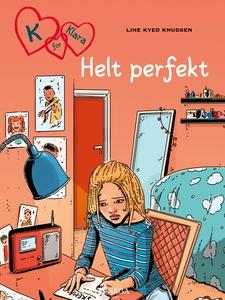 K for Klara 16 - Helt perfekt (ebok) av Line