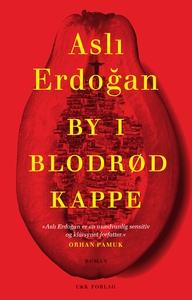 By i blodrød kappe (e-bog) af Asli Er