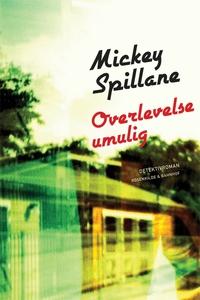 Overlevelse umulig (e-bog) af Mickey