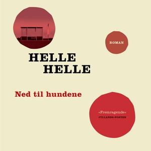Ned til hundene (lydbog) af Helle Hel