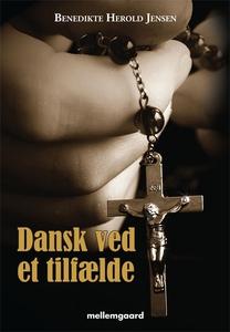 DANSK VED ET TILFÆLDE (e-bog) af Bene