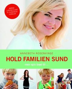 Hold familien sund (e-bog) af Annebet