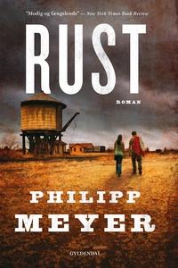 Rust (e-bog) af Philipp Meyer