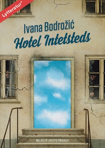Hotel Intetsteds (lydbog) af Ivana Bo