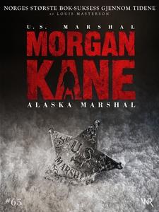 Morgan Kane 65: Alaska Marshal (ebok) av Loui