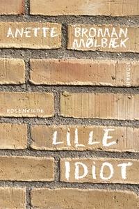 Lille idiot (e-bog) af Anette Broman