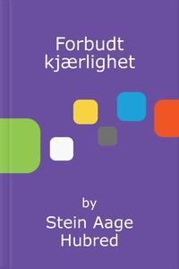 Forbudt kjærlighet (ebok) av Stein Aage Hubre