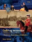 Gader og mennesker i middelalderens og renæssancens København – Slotsholmen, Bremerholm og Ny-København.