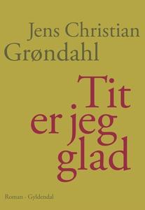 Tit er jeg glad (e-bog) af Jens Chris