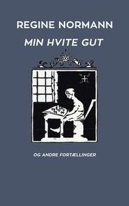 Min Hvite Gut og Andre Fortællinger (ebok) av