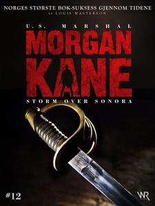 Morgan Kane 12: Storm over Sonora (ebok) av L