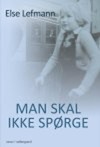MAN SKAL IKKE SPØRGE (e-bog) af Else