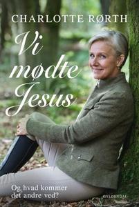 Vi mødte Jesus (lydbog) af Charlotte