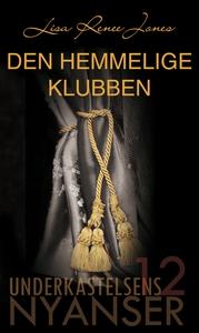 Den hemmelige klubben (ebok) av LisaRenee Jon
