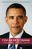 Fem år med Obama