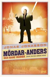 Mördar-Anders och hans vänner (samt en och anna