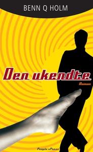 Den ukendte (e-bog) af Benn Q. Holm