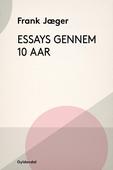 Essays gennem ti Aar