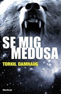 Se mig, Medusa (e-bog) af Torkil Damhaug
