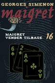 Maigret vender tilbage
