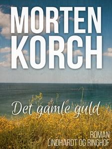 Det gamle guld (e-bog) af Morten Korc