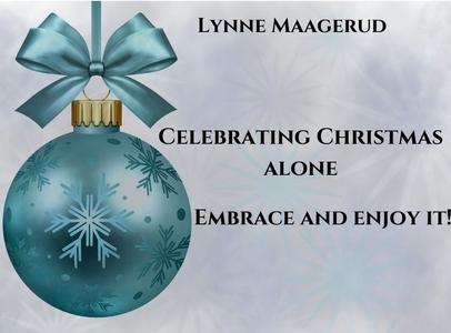 Celebrating Christmas alone - embrace and enj