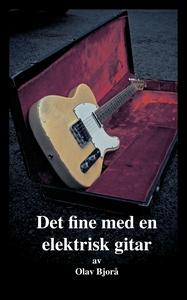 Det fine med en elektrisk gitar (ebok) av Ola