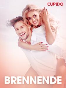 Brennende – erotiske noveller (ebok) av Cupid