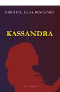 KASSANDRA (e-bog) af Birgitte Kaas Bu