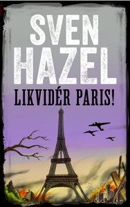 Likvidér Paris (ebok) av Sven Hazel