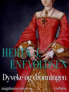 Dyveke og dronningen (e-bog) af Herta