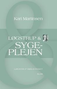 Løgstrup & sygeplejen (e-bog) af Kari