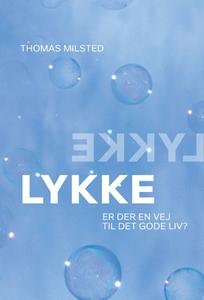 Lykke (e-bog) af Thomas  Milsted, Tho