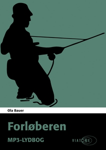 Forløberen (lydbog) af Ola Bauer