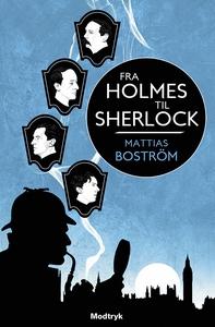 Fra Holmes til Sherlock (e-bog) af Ma