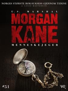 Morgan Kane 51: Menneskejeger (ebok) av Louis