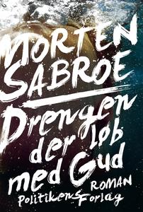 Drengen der løb med Gud (e-bog) af Morten Sabroe